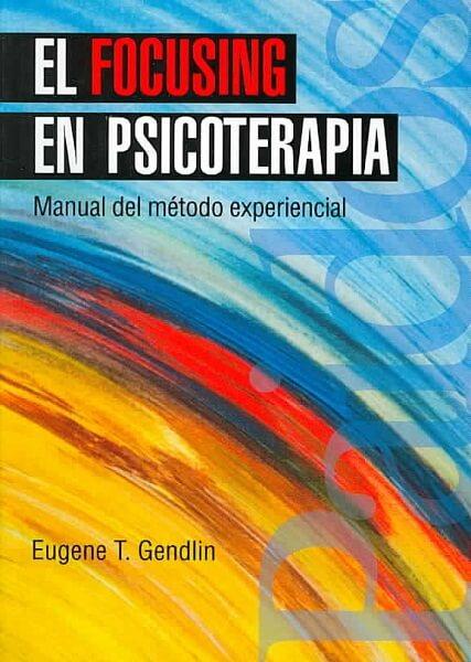 Eugene T Gendlin portada focusing