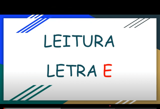 VIDEOAULA-ATIVIDADE DE LEITURA-LETRA E
