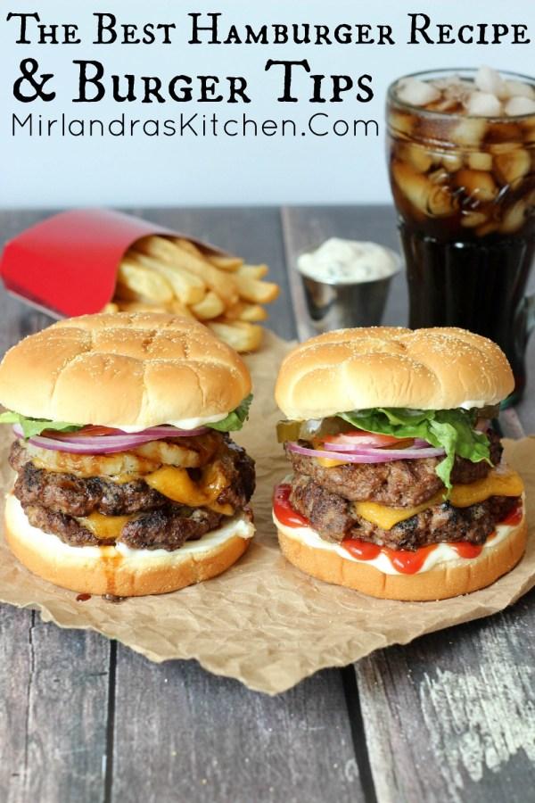 The Best Hamburger Recipe Burger Tips Mirlandra39s Kitchen
