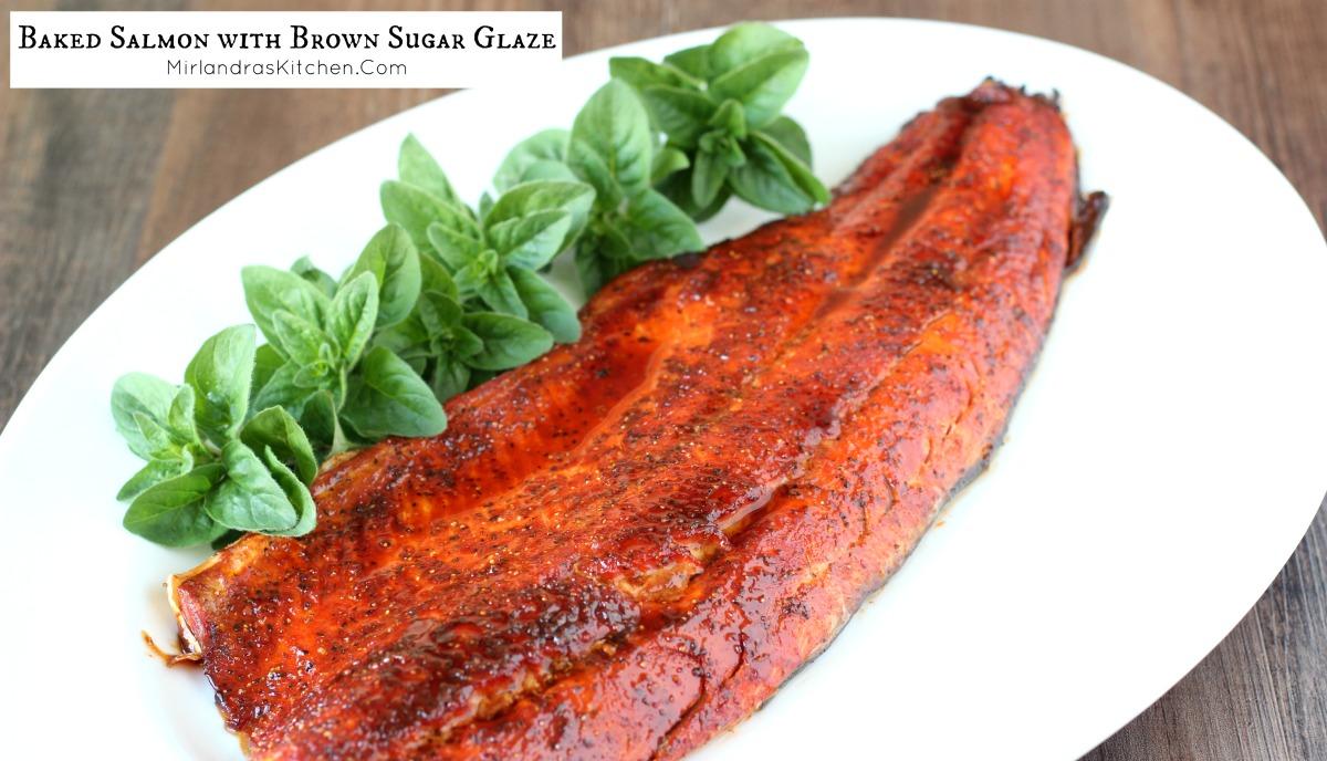 Baked Salmon with Brown Sugar Glaze  Mirlandras Kitchen