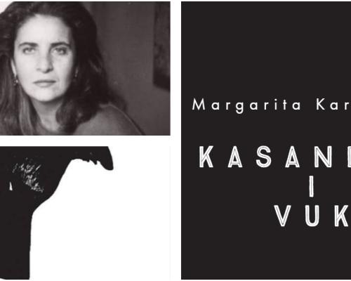 Kasandra i vuk, Margarita Karapanou