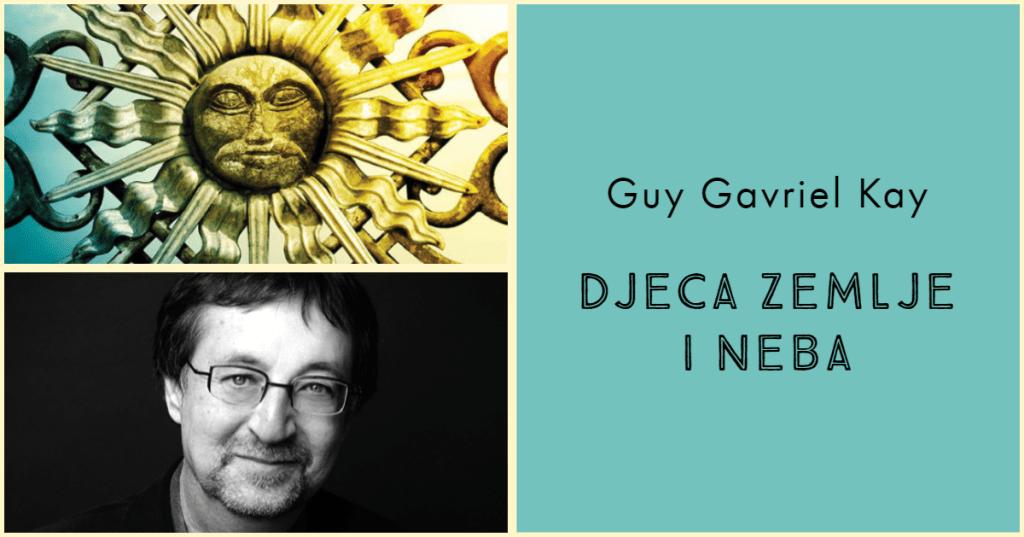 Guy Gavriel Kay – Djeca zemlje i neba
