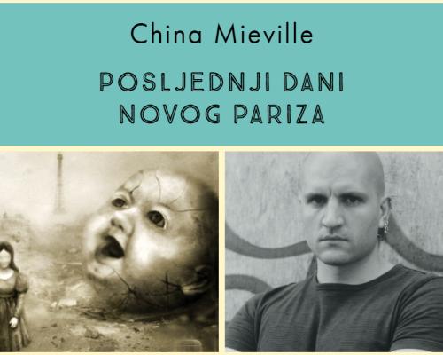 Posljednji dani Novog Pariza, China Mieville