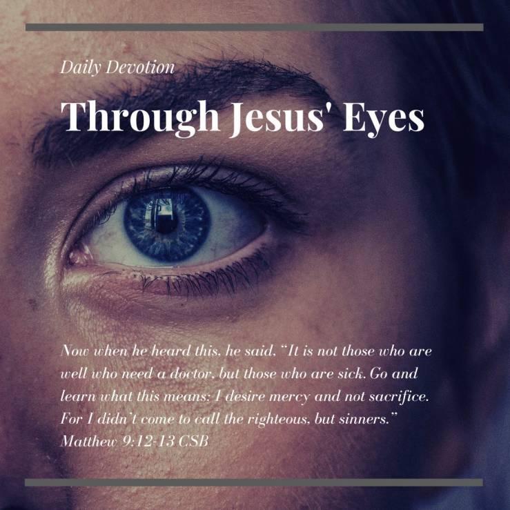 Daily Devotion — Matthew 9:9–13 — Through Jesus' Eyes | by Devotable |  Medium