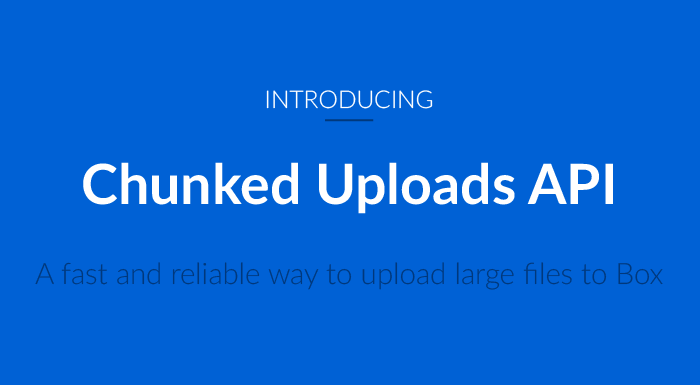 introducing the chunked uploads