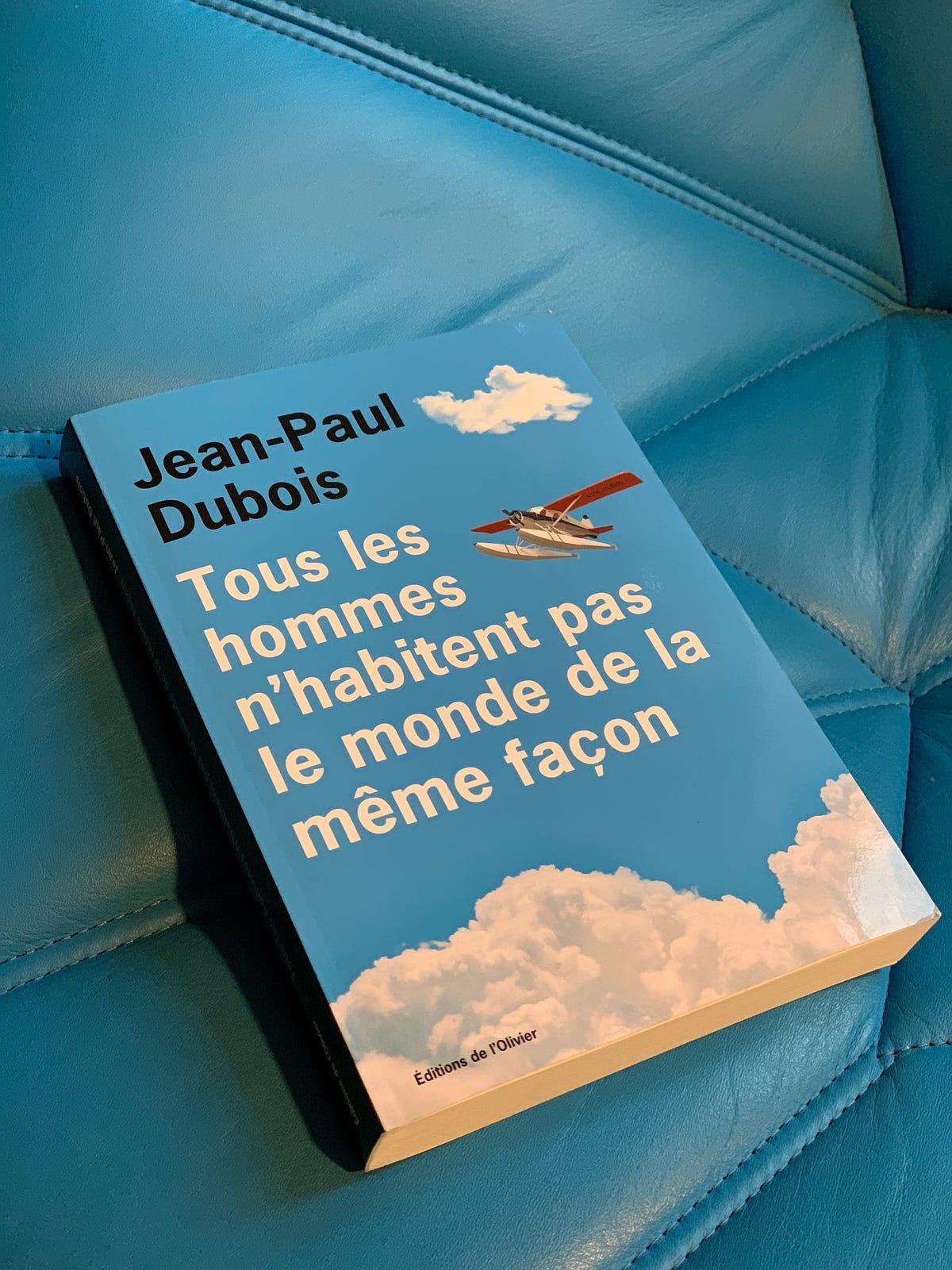 Jean Paul Dubois Tous Les Hommes : dubois, hommes, Hommes, N'habitent, Monde, Même, Façon, Jean-Paul, Dubois, Camille, Baichere, Medium