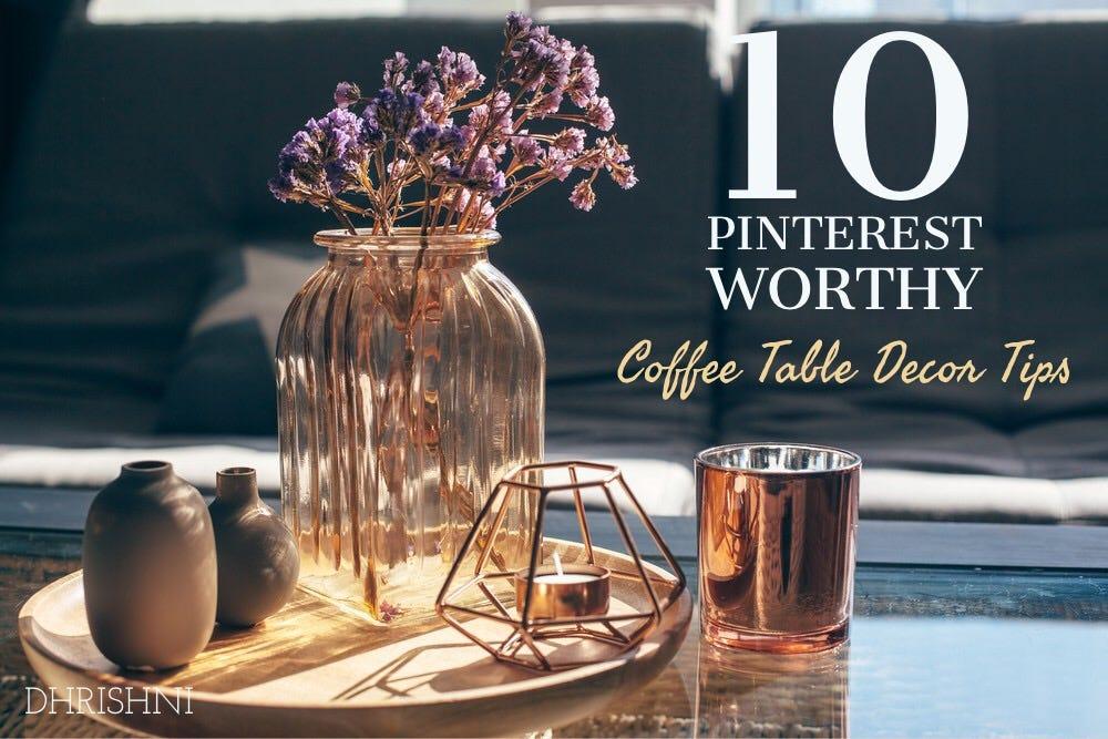 11 pinterest worthy coffee table decor