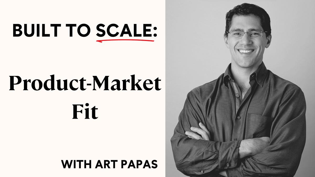 Built to Scale: CEO Workshop Recap— Product-Market Fit