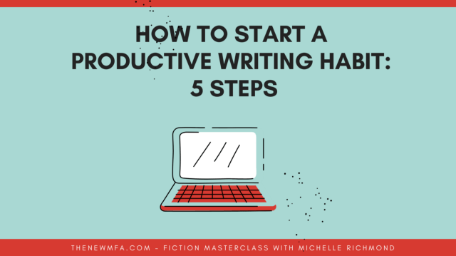 How to Start a Writing Habit  by Michelle Richmond  The Startup