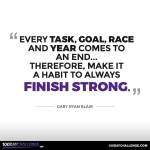 17 Inspiring Quotes To Help You Finish Strong By Gary Ryan Blair Mind Munchies Medium