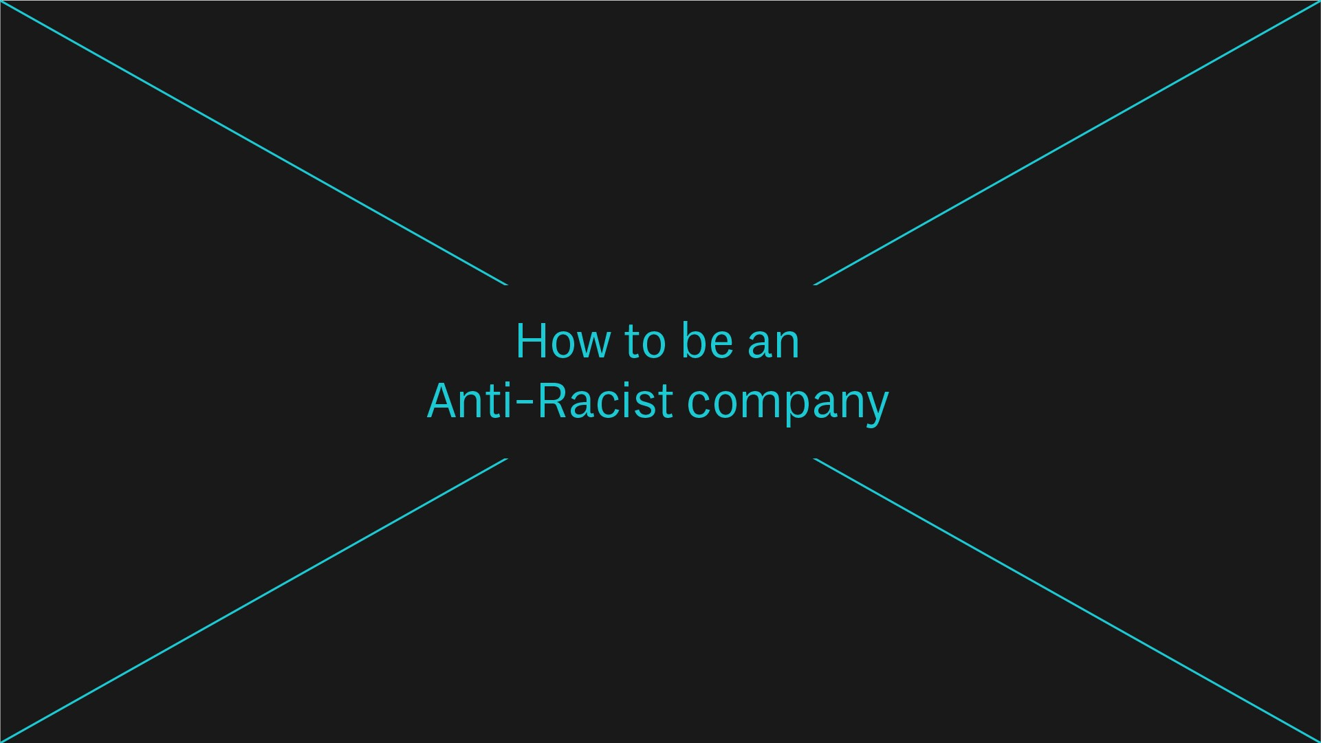 In Session How To Be An Anti Racist Company