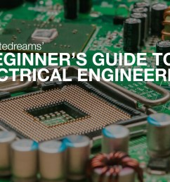 a beginner s guide to electrical engineering connectedreams blog medium [ 3108 x 2087 Pixel ]