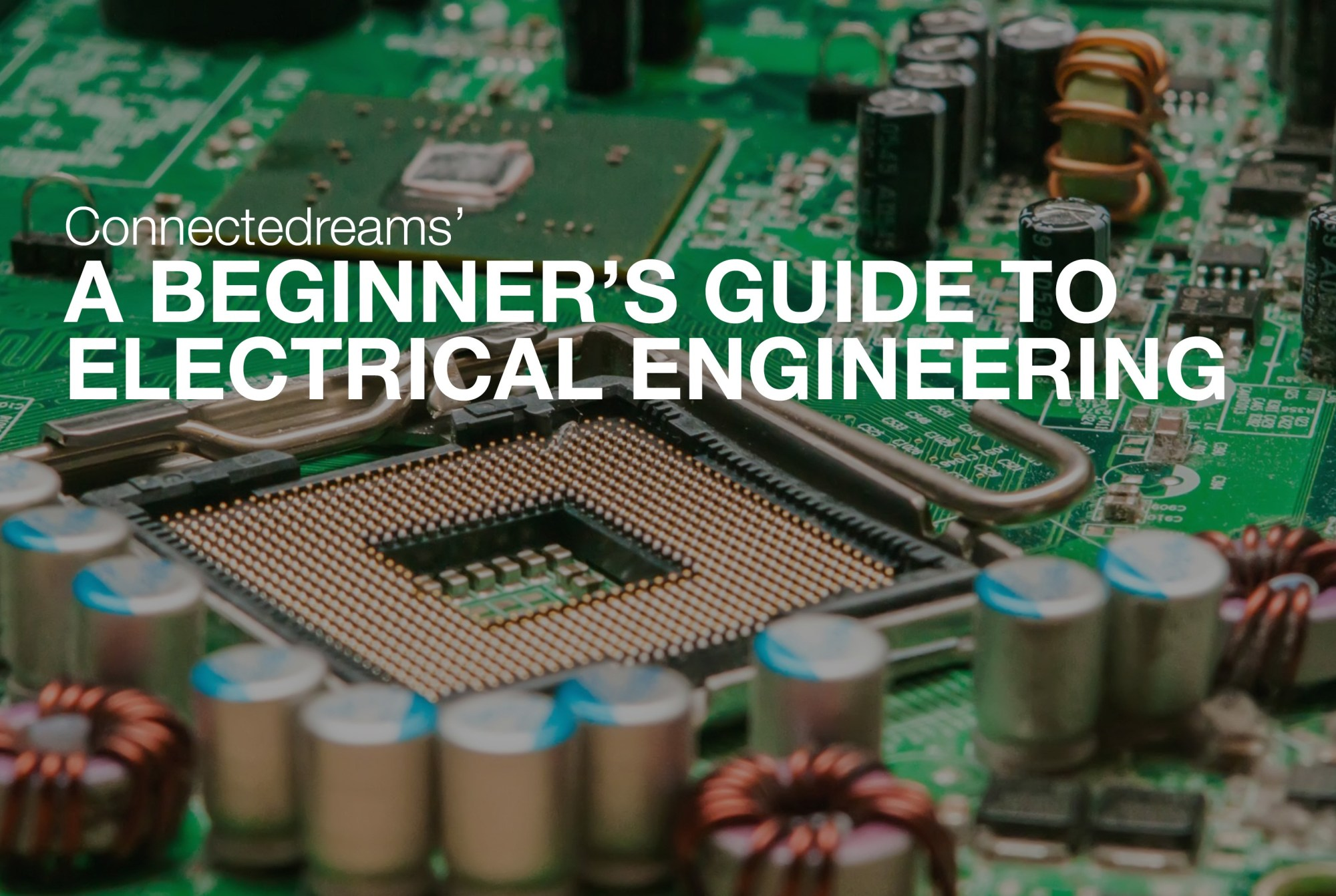 hight resolution of a beginner s guide to electrical engineering connectedreams blog medium