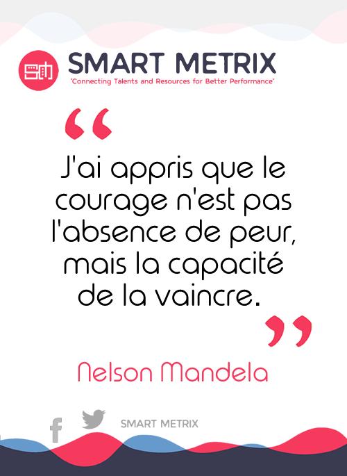 """J'ai Appris Que Le Courage N'est Pas L'absence De Peur Mais La Capacité De La Vaincre : appris, courage, n'est, l'absence, capacité, vaincre, Passer, Très, Week-end., """"J'ai, Appris, Courage, N'est, Pas…, SMART, METRIX, Medium"""