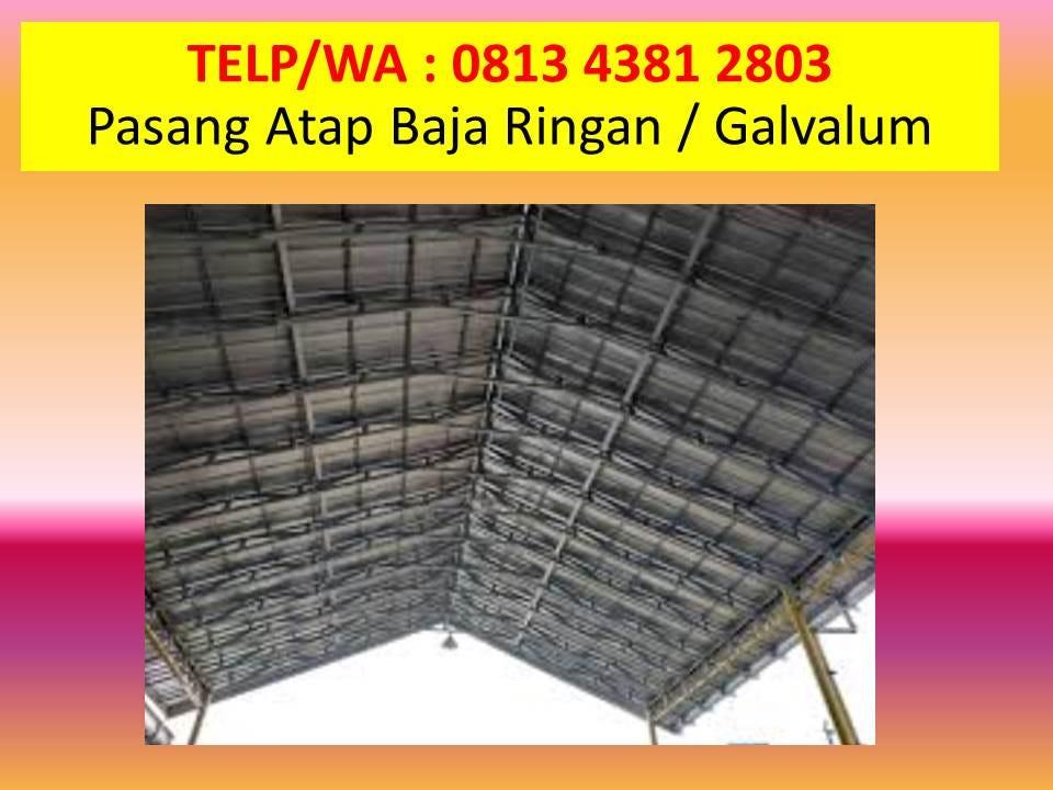 harga rangka baja ringan manado telp wa 0813 4381 2803 atap surabaya pasang