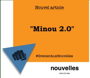 Minou 2.0 | Grenier aux nouvelles