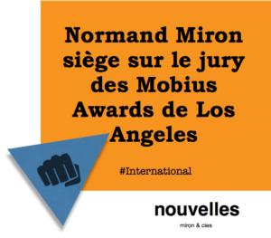 Normand Miron siège sur le jury des Mobius Awards de Los Angeles | miron & cies