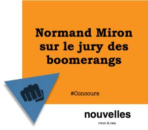 Normand Miron sur le jury des boomerangs   miron & cies