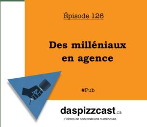 Des milléniaux en agence | daspizzcast.ca