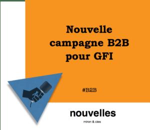 Nouvelle campagne B2B pour GFI