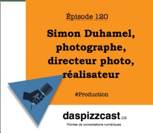 Simon Duhamel, photographe, directeur photo, réalisateur   daspizzast.ca