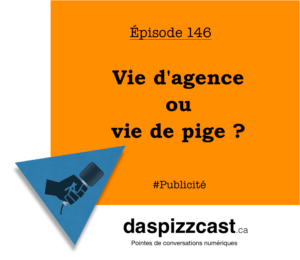 Vie d'agence ou vie de pige ? | daspizzcast.ca
