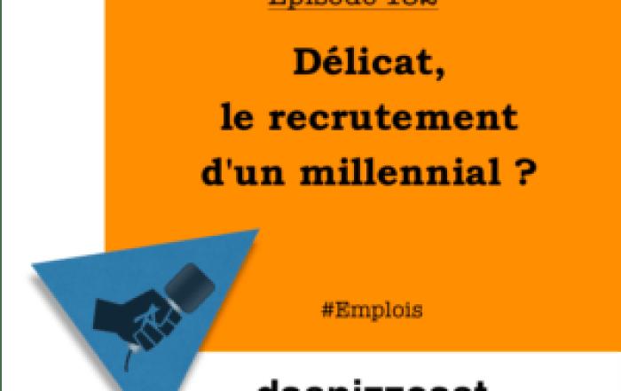 Délicat, le recrutement d'un millennial ? | daspizzcast.ca