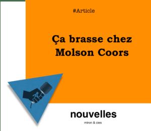 Ça brasse chez Molson Coors | miron.co