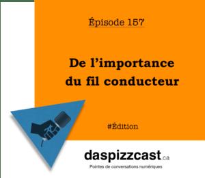 De l'importance du fil conducteur | daspizzcast.ca