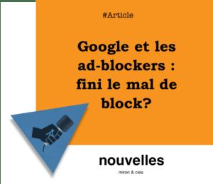 Google et les ad-blockers - fini le mal de block? | miron.co