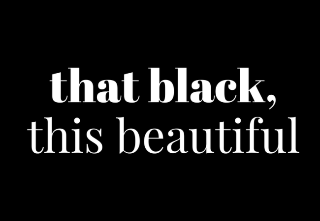 that black, this beautiful