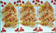 आज ऑस्ट्रेलिया से सुचित्रा बता रहीं हैं पिज़्ज़ा परांठा बनाना, सीखें और बनाएं