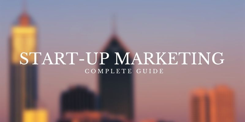 Ultimate Guide to Startup Marketing on a Budget