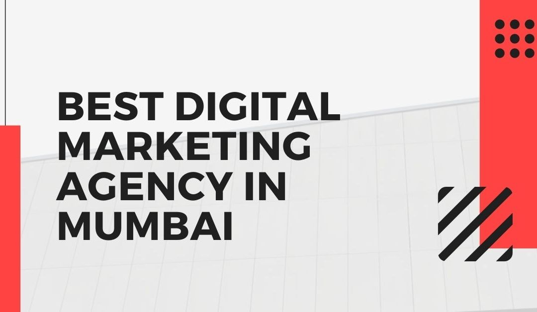 Best Digital Marketing Agency in Mumbai
