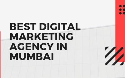 A-Z Guide to Choose the Best Digital Marketing Agency in Mumbai