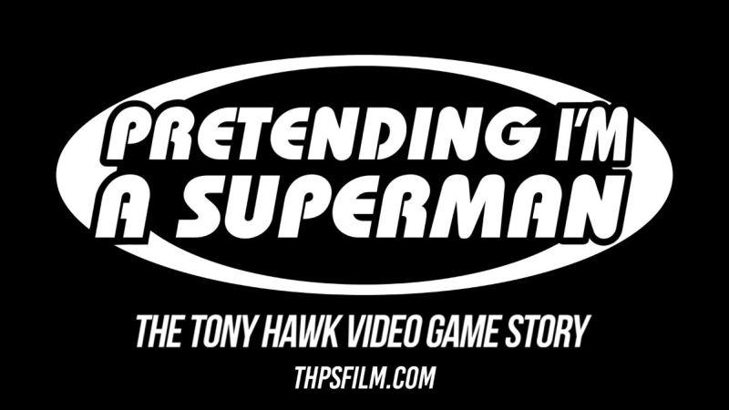 """Pretending I'm a Super Man: The Tony Hawk Video Game Story"" Has Made It's Film Festival Premiere"