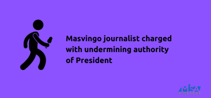 Masvingo journalist charged with undermining authority of President
