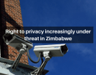 Right to privacy increasingly under threat in Zimbabwe