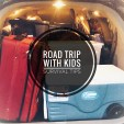 Awesome Tips and Tricks for Road Trips with Kids