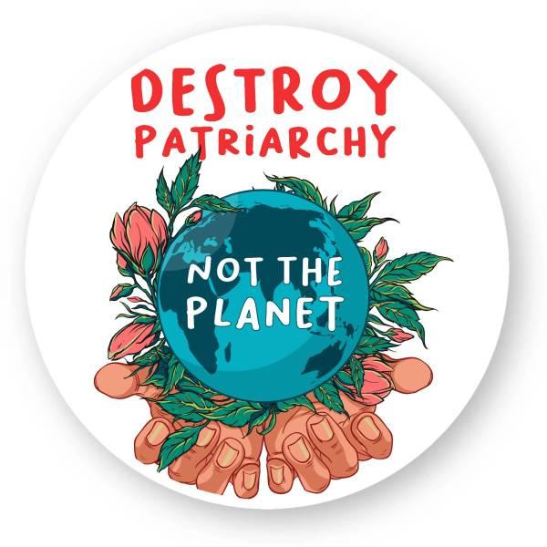 Autocollant - Destroy patriarchy not the planet