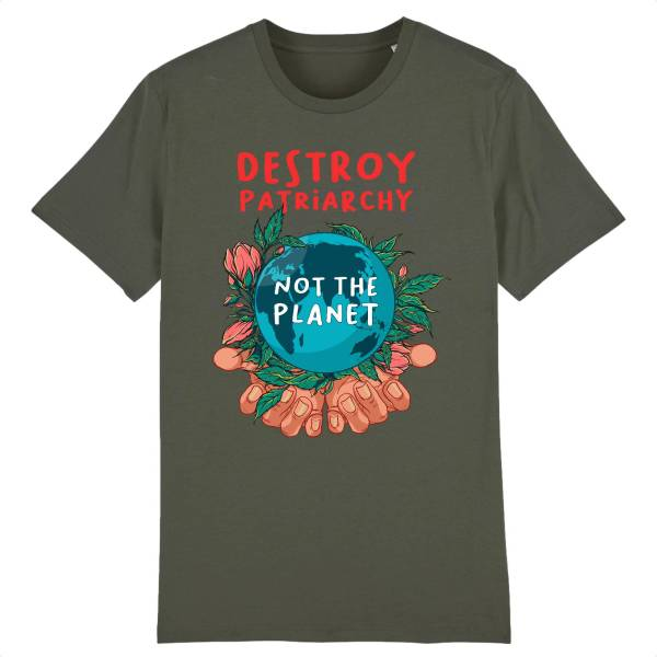 T-shirt - Destroy patriarchy not the planet