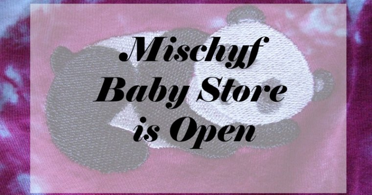 Mischyf Baby Store is Open