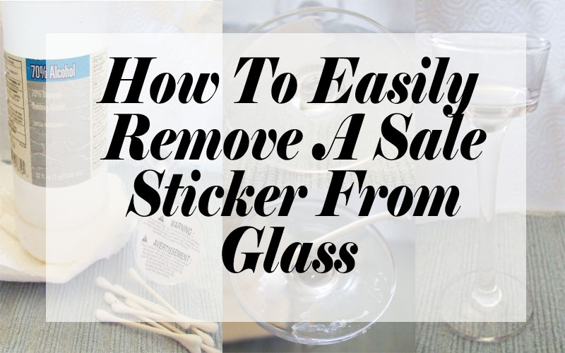 How To Easily Remove A Sale Sticker From Glass