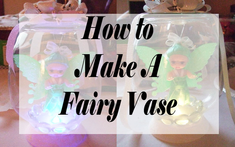 How To Make A Glowing Fairy Vase