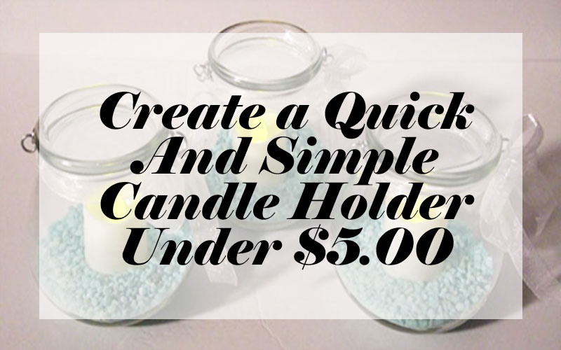 Quick Candle Holder Gift Under $5.00