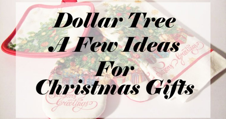 It's A Dollar Tree Christmas This Year A Few Simple Gift Ideas