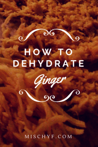 How to dehydrate ginger pin