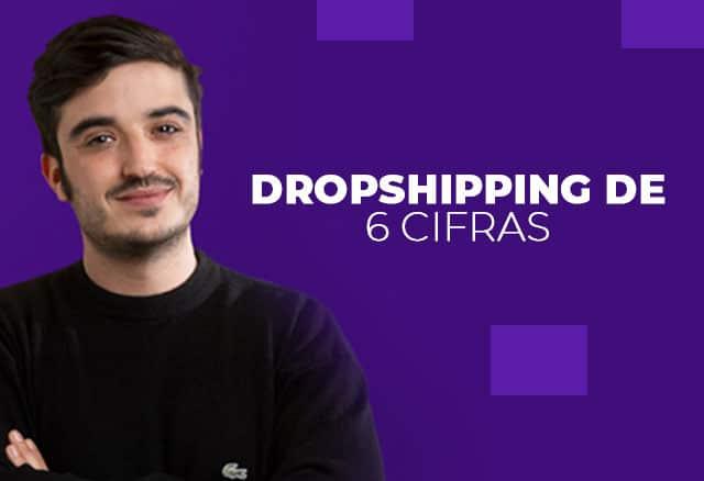 Dropshipping de 6 Cifras