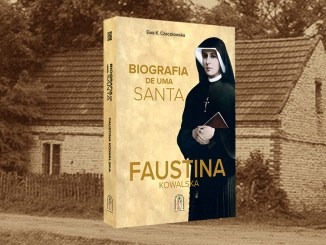 Biografia de uma Santa - Faustina Kowalska