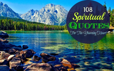 108 Spiritual Quotes For The Yearning Heart
